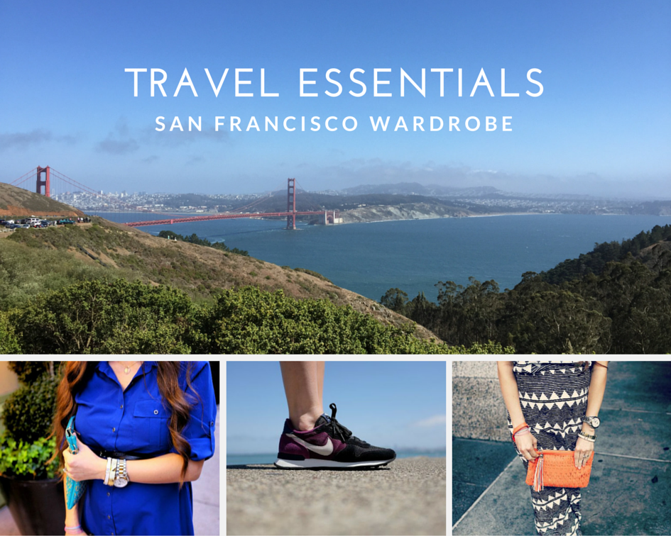 Travel Essentials - San Francisco Wardrobe |Homegrown Houston